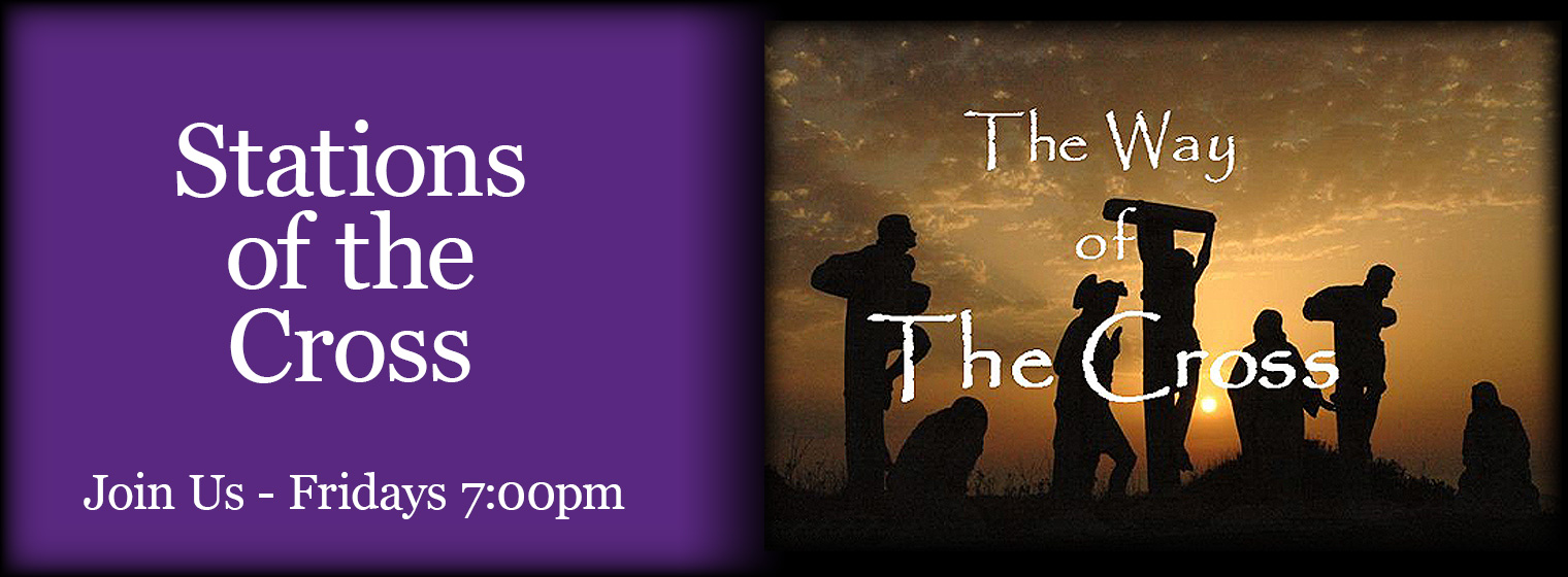 Lent - Stations of the Cross (7:00pm)